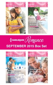 Harlequin Romance September 2015 Box Set - Reunited by a Baby Secret\A Wedding for the Greek Tycoon\Beauty & Her Billionaire Boss\Newborn on Her Doorstep ebook by Michelle Douglas,Rebecca Winters,Barbara Wallace,Ellie Darkins