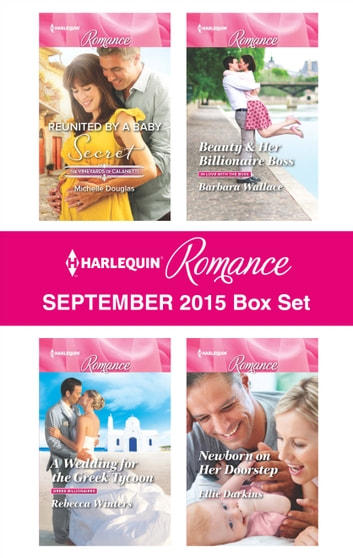 Harlequin Romance September 2015 Box Set - An Anthology ebook by Michelle Douglas,Rebecca Winters,Barbara Wallace,Ellie Darkins