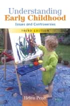 Understanding Early Childhood: Issues And Controversies ebook by Helen Penn
