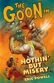 The Goon: Volume 1: Nothin' But Misery (2nd edition) ebook by Eric Powell, Various