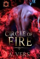 Circle of Fire - Seven Hells, #1 ebook by A. Vers