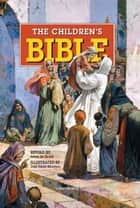 The Children's Bible ebook by Anne de Graaf, José Pérez Montero