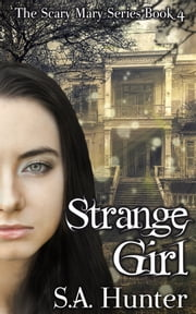 Strange Girl ebook by S.A. Hunter