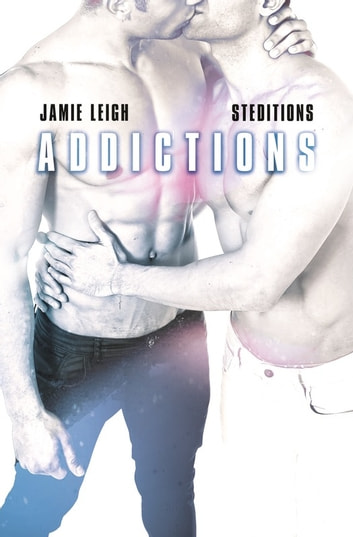 Addiction | Livre gay, romance gay eBook by Jamie Leigh