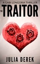 The Traitor ebook by Julia Derek
