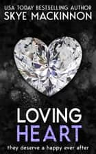 Loving Heart - A Defiance Story ebook by Skye MacKinnon
