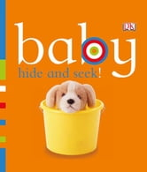 Baby: Hide and Seek! ebook by DK Publishing
