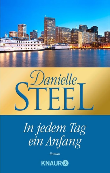In jedem Tag ein Anfang - Roman ebook by Danielle Steel