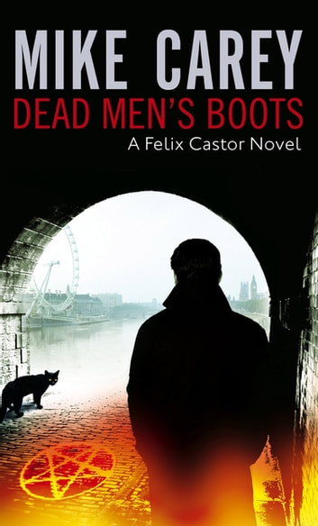 Dead Men's Boots - A Felix Castor Novel, vol 3 ebook by Mike Carey