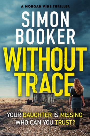 Without Trace - An edge of your seat psychological thriller ebook by Simon Booker