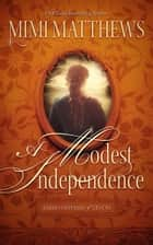 A Modest Independence ebook by Mimi Matthews