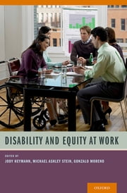Disability and Equity at Work ebook by Jody Heymann,Michael Ashley Stein,Gonzalo Moreno