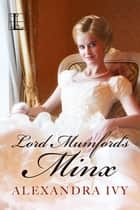 Lord Mumford's Minx ebook by Alexandra Ivy