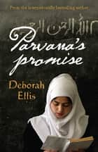 Parvana's Promise ebook by Deborah Ellis