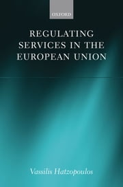 Regulating Services in the European Union ebook by Vassilis Hatzopoulos