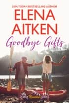Goodbye Gifts ebook by Elena Aitken