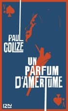 Un parfum d'amertume ebook by Paul COLIZE