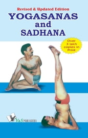 Yogasana and Sadhana ebook by Dr. Satyapal Grover