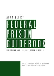 Federal Prison Guidebook ebook by Alan Ellis, Todd Bussert, Michael Henderson