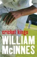 Cricket Kings ebook by William McInnes