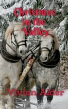 Christmas in the Valley ebook by Vivian Adler