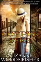 Copper Fire - Sequel to Copper Star ebook by Suzanne Woods Fisher