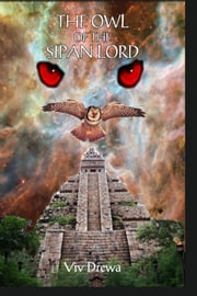 The Owl of the Sipan Lord ebook by Viv Drewa