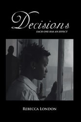 Decisions - Each One has an Effect ebook by Rebecca London