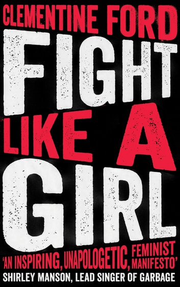 Fight Like A Girl ebook by Clementine Ford