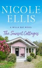 The Sunset Cottages ebook by Nicole Ellis