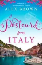 A Postcard from Italy ebook by Alex Brown