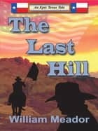 The Last Hill ebook by William Meador