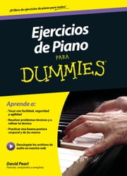Ejercicios de piano para Dummies ebooks by David Pearl, Carolina Ferré Pellicer