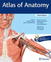 Atlas of Anatomy ebook by Anne M. Gilroy, Brian R. MacPherson, Michael Schuenke