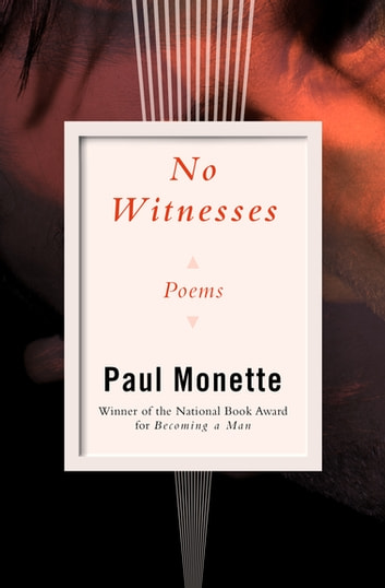 No Witnesses - Poems ebook by Paul Monette