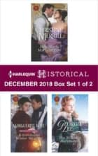 Harlequin Historical December 2018 - Box Set 1 of 2 - How Not to Marry an Earl\A Scandalous Winter Wedding\His Mistletoe Marchioness ebook by Christine Merrill, Marguerite Kaye, Georgie Lee