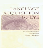 Language Acquisition By Eye ebook by Charlene Chamberlain,Jill P. Morford,Rachel I. Mayberry