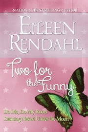 Two for the Funny: Boxed Set ebook by Eileen Rendahl