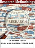 Research Methodology ebook by Dr.Archana Dadhe