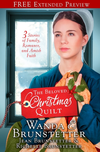 The Beloved Christmas Quilt (Free Preview) - Three Stories of Family, Romance, and Amish Faith ebook by Wanda E. Brunstetter,Jean Brunstetter,Richelle Brunstetter