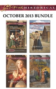 Love Inspired Historical October 2013 Bundle - A Family for Christmas\The Secret Princess\Taming the Texas Rancher\An Unlikely Union ebook by Winnie Griggs,Rachelle McCalla,Rhonda Gibson,Shannon Farrington