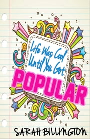 Life Was Cool Until You Got Popular ebook by Sarah Billington