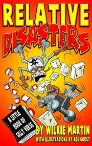 Relative Disasters - A little book of silly verse ebook by Wilkie Martin, Ade Gorst
