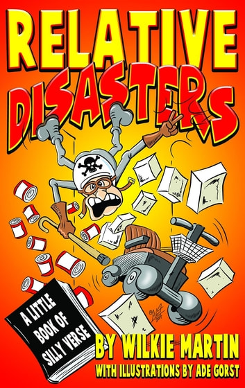 Relative Disasters - A little book of silly verse ebook by Wilkie Martin