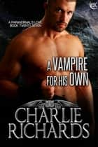 A Vampire for His Own ebook by Charlie Richards