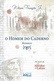 O Homem do Caderno ebook by Wilson Frungilo Júnior