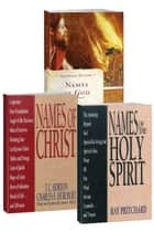 Names of God/Names of Christ/Names of the Holy Spirit Set ebook by T.C. Horton,Ray Pritchard,Nathan J. Stone,Charles E. Hurlburt,James S. Bell Jr