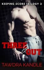 Three & Out ebook by Tawdra Kandle