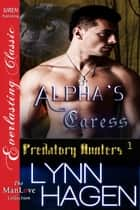 Alpha's Caress ebook by Lynn Hagen