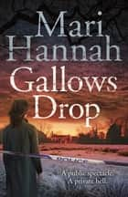 Gallows Drop: A DCI Kate Daniels Novel 6 ebook by Mari Hannah